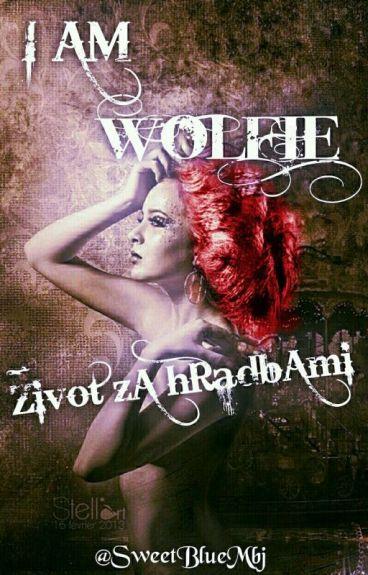 I AM WOLFIE: Život za hradbami