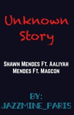 Shawn Mendes ft. Aaliyah Mendes Ft Magcon - Unknown Story by shawnyyboo