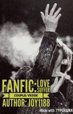 [Longfic/VKook/Edit][Ngược/H]Cấm Tình - Love Suffer by KhiV52