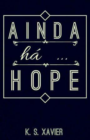 Ainda há ... Hope by AnneSadWalker