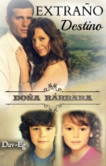 Doña Bárbara: Extraño Destino