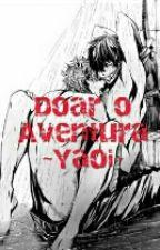 Doar o Aventura  ~Yaoi~ by Kiraaikira69