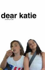 Dear Katie//agl+kd by lylapancakes