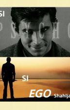 SI PSYCHO DAN SI EGO  by ShahIjam