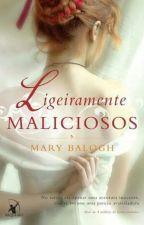 Os Bedwyns - 4 - Ligeiramente Maliciosos (De Mary Balogh) by Emmy_menezes