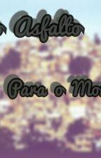 Do Asfalto Pro Morro  by alinnylouis