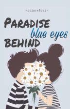 Paradise Behind Blue Eyes • stylinson [zawieszone] by princeloui