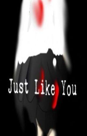 Just Like You (a jeff the killer story) by OnceUponACreepypasta