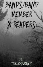 Bands/Band Member X Readers by ticklemyweenus