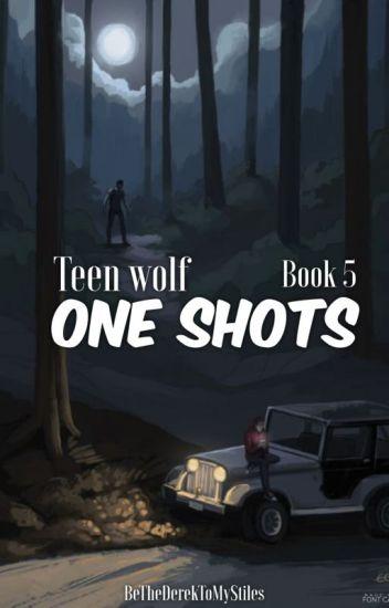 Teen Wolf One Shots - Book 5