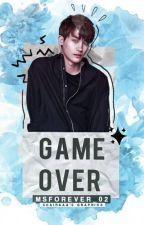 Game Over 。┌ One-Shot Story ┘。 by MsForever_02