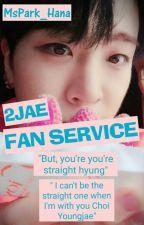 FAN SERVICE ( 2JAE ) by MsPark_Hana