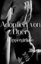 Adoptiert von Dner |DnerFF #wattys2018 by Rappergirllove