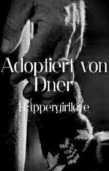 Adoptiert von Dner |DnerFF #wattys2017