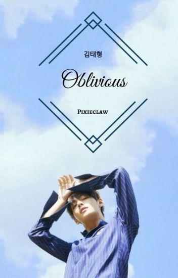 Oblivious ~ Taehyung