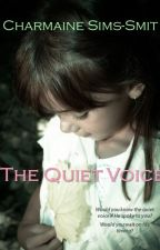 The Quiet Voice | Complete (Published) by CharmaineSimsSmit