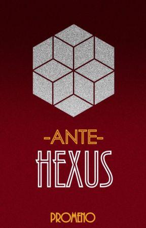 Ante: Hexus by Promeno