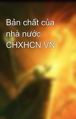 Bản chất của nhà nước CHXHCN VN