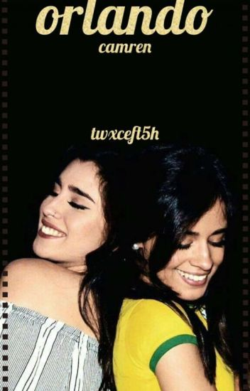 orlando- camren (one shot)
