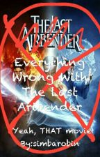Everything Wrong With The Last Airbender by simbarobin