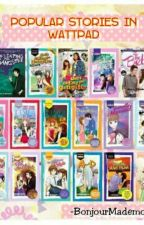 Popular Stories In Wattpad[On-going] by BonjourMademoiselle