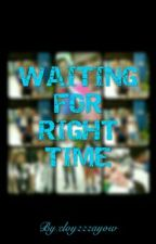 Waiting For Right Time by eloyzzzayow