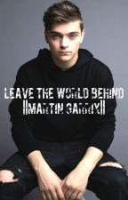 Leave the world behind ||Martin Garrix|| by sarafaxx