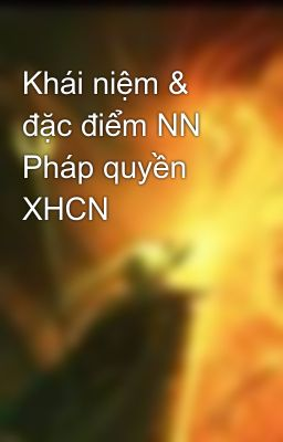 Khái niệm & đặc điểm NN Pháp quyền XHCN