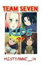 ✔ TEAM SEVEN KiDS! by MistyAnnE_04