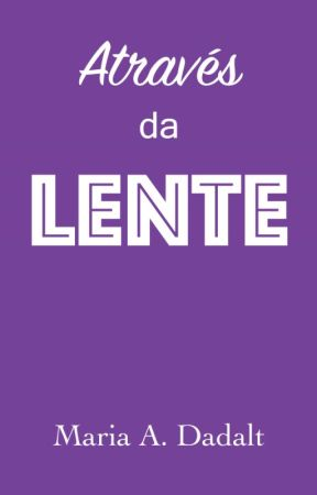Através da Lente by MariaAngelicaDadalt