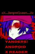 Yandere! Android x Reader (One-shot LEMON) by TaekoGaming