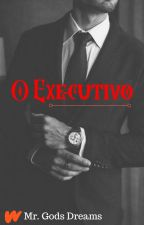 O Executivo by LaianneIsis