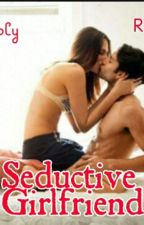 Seductive Girlfriend (Spg) by Sexychubbs