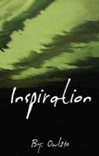 Inspiration | Wattys 2016 [Finished] by Owl210