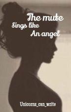 The mute sings like an angel by unicorns_can_write