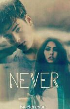 Never  by elenessa