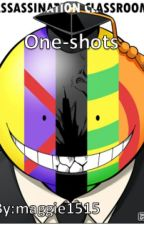 Assassination Classroom One-Shots  by maggie1515