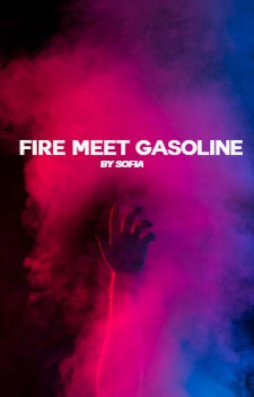 FIRE MEET GASOLINE [NIALL H.]