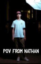 POV From Nathan | Acid fanfiction by ZaraxAcid