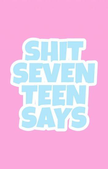 V-trans 💋 Shit Seventeen Says