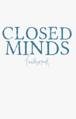 Closed Minds: IKWYT [hiatus] by featherpunk