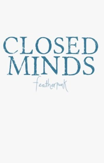 Closed Minds: IKWYT [hiatus]
