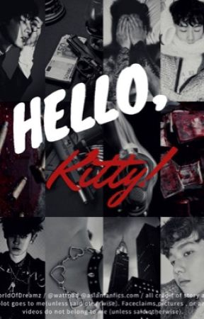 Hello, Kitty!(CHANBAEK - RATED M FOR MATURE) by WorldOfDreamZ