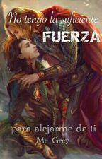NO TENGO LA SUFICIENTE FUERZA  by _Mr_Grey_