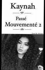 Kaynah : Passé Mouvementé 2 by AfricHaine