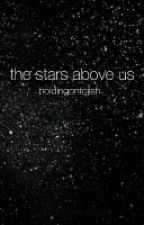 the stars above us II joshler by holdingontojish