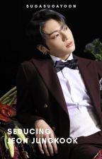 Seducing Jeon Jungkook by sugasugayoon
