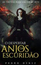 Anjos Da Escuridão - O Despertar. by Petter_Diniz