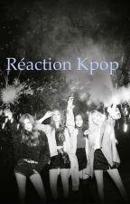 Réaction et imagine kpop by Nanayeol_kpop
