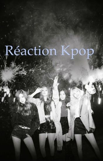 Réaction et imagine kpop